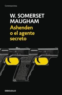 Ashenden o el agente secreto. W. Somerset Maugham