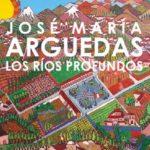 Los ríos profundos: José María Arguedas 2