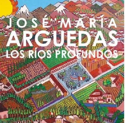 Los ríos profundos: José María Arguedas 1